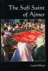 The Sufi Saint of Ajmer by Laxmi Dhaul